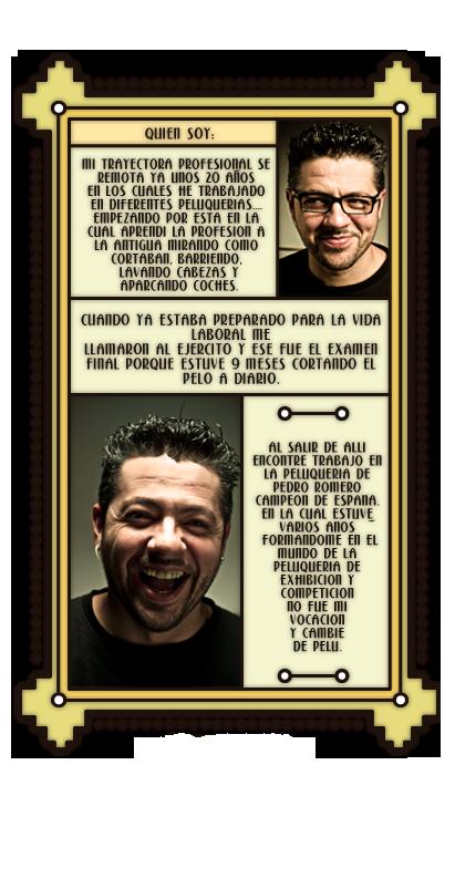 Jorge. Mi trayectoria profesional se remonta ya unos 20 años en los cuales he trabajado en diferentes peluquerías.